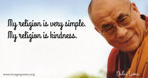 my-religion-is-very-simple-my-religion-is-kindness